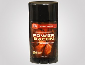 Power Bacon Deodorant will keep you meaty fresh!